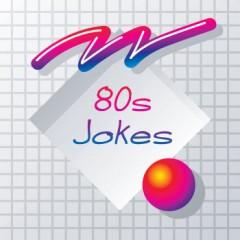 80s Jokes