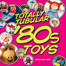 Chat with Author of Totally Tubular 80s Toys