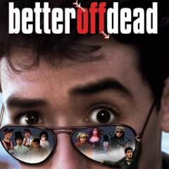 Better Off Dead, 1985