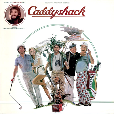 "Caddyshack soundtrack featuring Kenny Loggins' ""Lead the Way,"" ""Mr. Night"" and ""I'm Alright."""