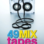 Interview With Jeff Tompkins, Author of 49 Mix Tapes
