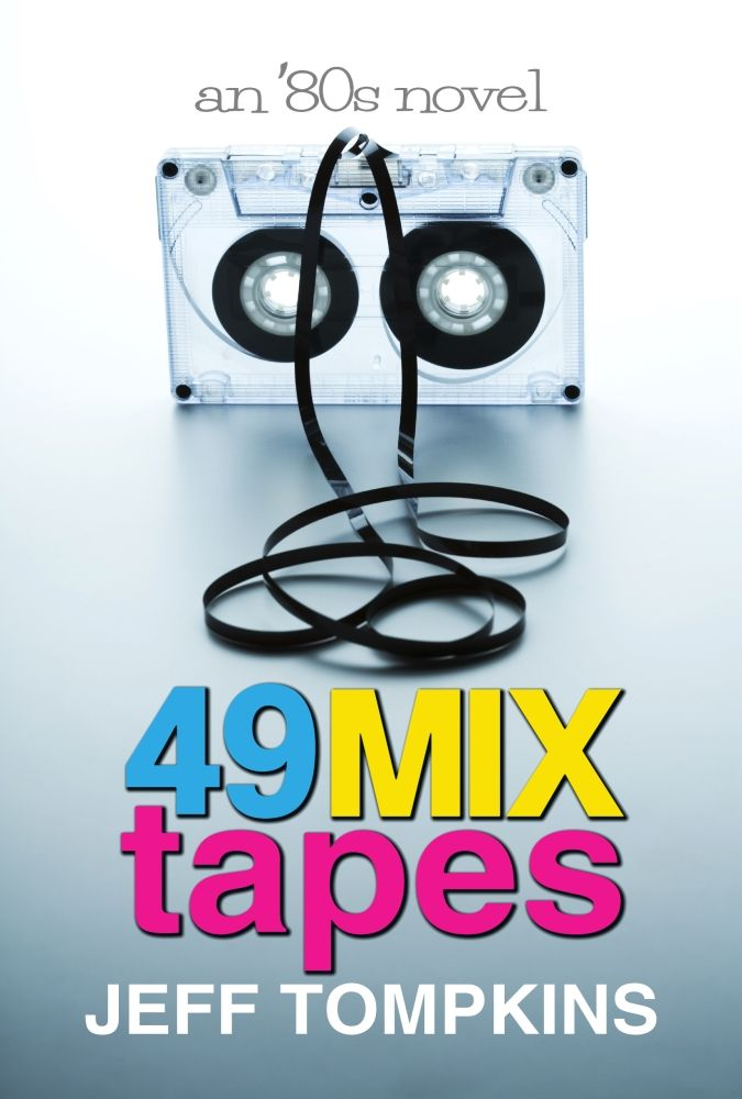 """49 Mix Tapes"" by Jeff Tompkins"