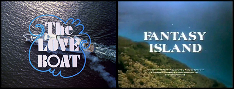 The Love Boat & Fantasy Island