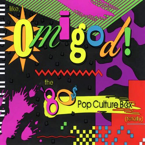 Like, OmiGod! The 80s Pop Culture Box from Rhino Records