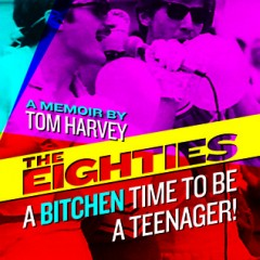 Interview with The Eighties: A Bitchen Time to Be a Teenager! author, Tom Harvey