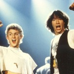A Most Excellent Movie – <i>Bill and Ted's Excellent Adventure</i>