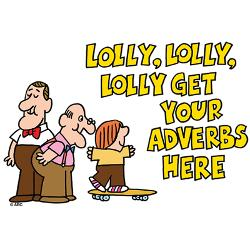 Lolly Lolly Lolly, Get Your Adverbs Here from Schoolhouse Rock