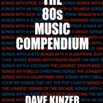 "Q&A with Dave Kinzer, Author of ""The 80s Music Compendium"""