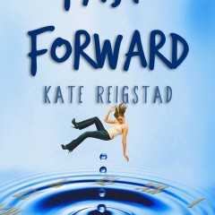 Interview With Kate Reigstad, Author of Fast Forward