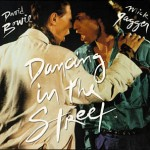 Dancing in the Street by Bowie and Jagger