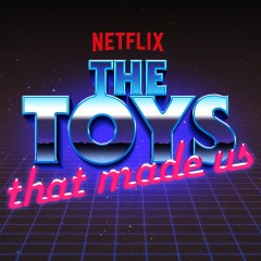 Netflix's 'The Toys That Made Us' Is Made For '80s Toy Fans