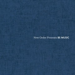 New Order Quietly Releases 'Be Music' Production Album